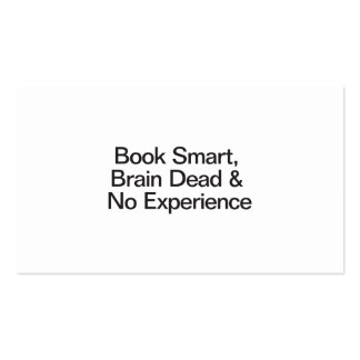 Book Smart, Brain Dead & No Experience Pack Of Standard Business Cards