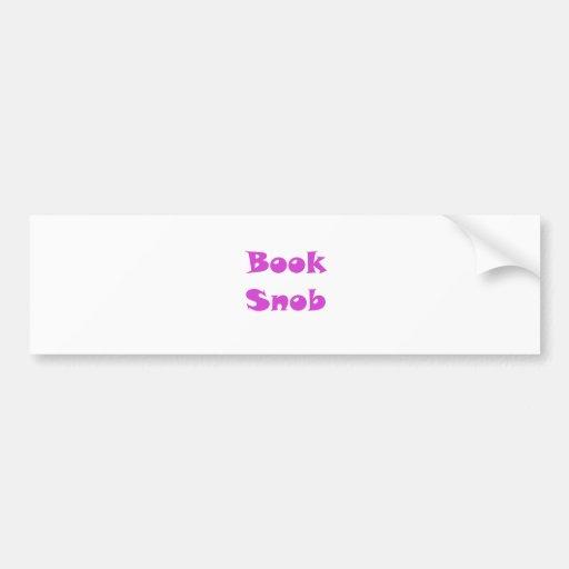 Book Snob Bumper Stickers