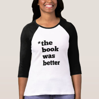 BOOK Was Better Ladies 3 4 Sleeve Raglan t-shirt