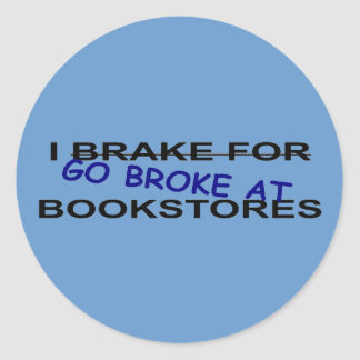 Book Worms I Go Broke at Bookstores Stickers