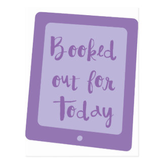 booked out for today (e reader) postcard