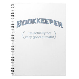 Bookkeeper - I'm actually not very good at math! Spiral Notebook