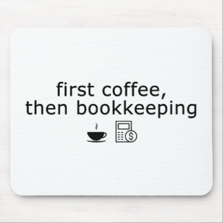 Bookkeeper Mouse Pad - First Coffee
