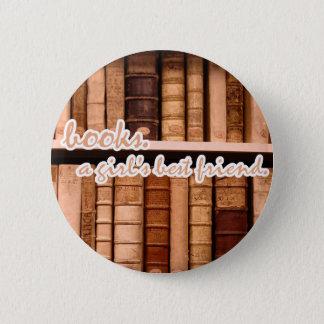 Books - A girl's best friend. 6 Cm Round Badge