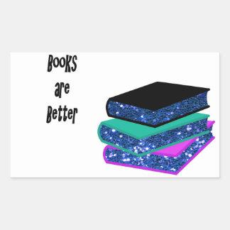 Books are Better Rectangular Sticker