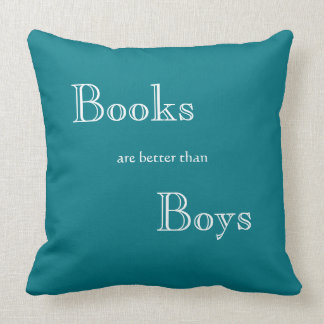 Books are Better than Boys Throw Pillow