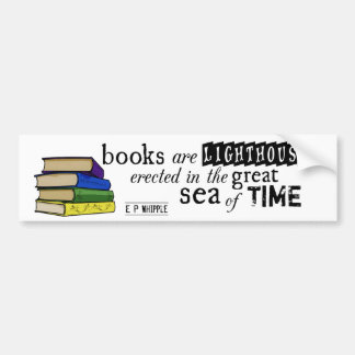 Books are Lighthouses in the Great Sea of Time Bumper Sticker