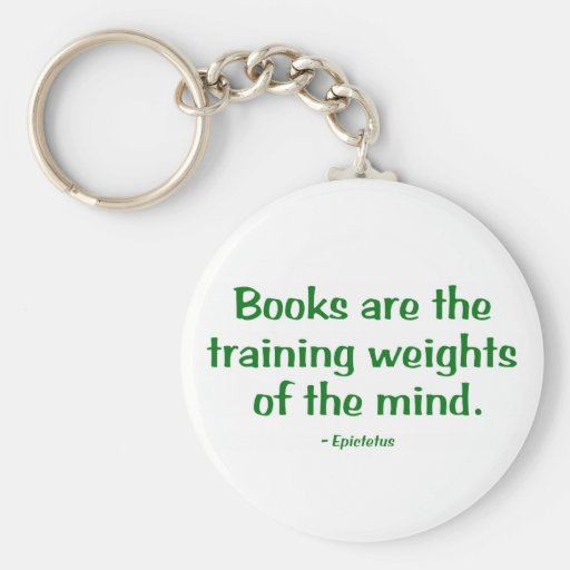 Books Are The Training Weights Of The Mind Keychains
