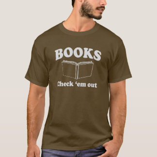 Books, check'em out T-Shirt