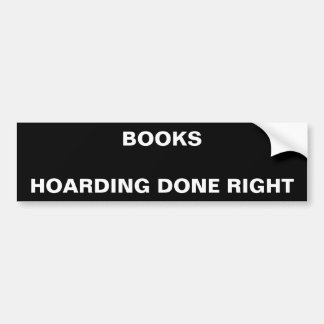 BOOKS - HOARDING DONE RIGHT Bumper Sticker