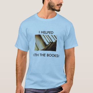 books_sale, I HELPED, WITH THE BOOKS! T-Shirt