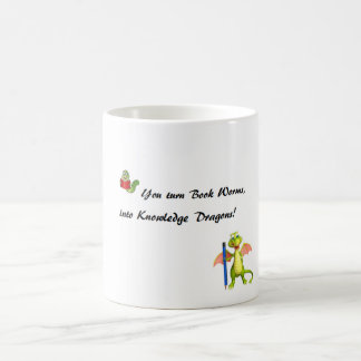 Bookworms become Knowledge Dragons Coffee Mug