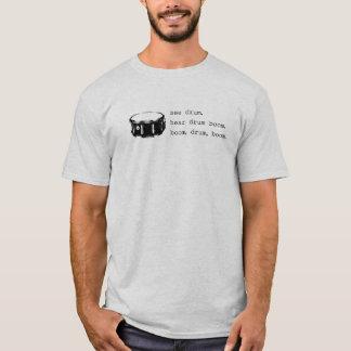 boom, drum, boom. T-Shirt
