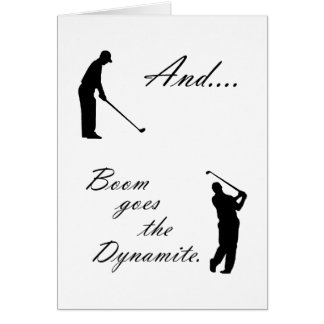 Boom Goes the Golf Dynamite Card