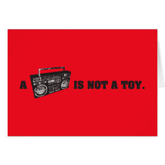 Boombox Is Not a Toy Greeting Card