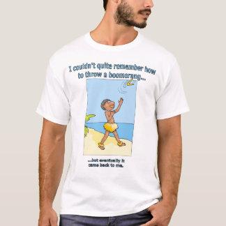 boomerang came back T-Shirt
