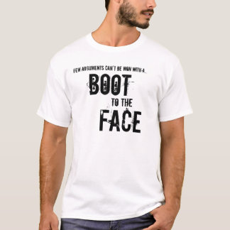Boot to the Face T-Shirt