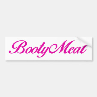 BootyMeat Bumper Sticker