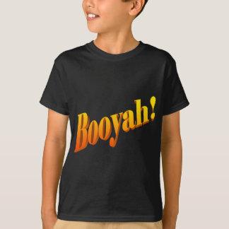 Booyah! T-Shirt