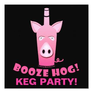 "BOOZE HOG COCKTAIL KEG PARTY INVITATION 5.25"" SQUARE INVITATION CARD"