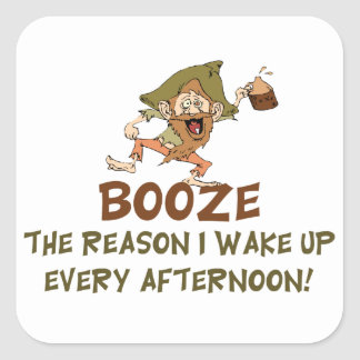 Booze The Reason I Wake Up Saying Square Sticker