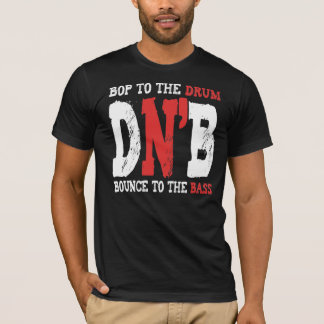 Bop To The Drum, Bounce To The Bass T-Shirt