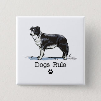 Border collie - dogs rule 15 cm square badge