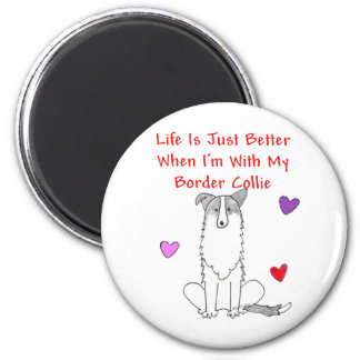 Border Collie Life Is Just Better Magnet