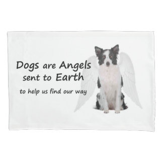 Border Collies Are Angels Pillowcase