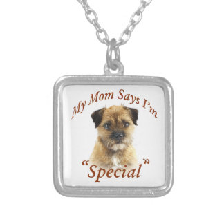 Border Terrier Mom Thinks I Am Special Silver Plated Necklace