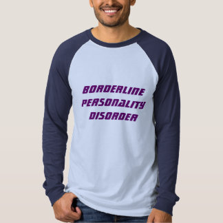Borderline Personality Disorder Long Sleeve Shirt