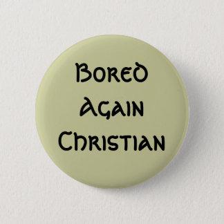 Bored Again Christian 6 Cm Round Badge