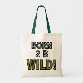 Born 2 B Wild! Budget Tote Bag