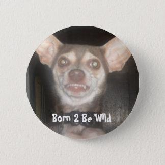Born 2 Be Wild 6 Cm Round Badge