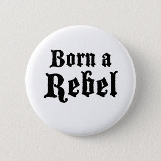 Born a Rebel 6 Cm Round Badge