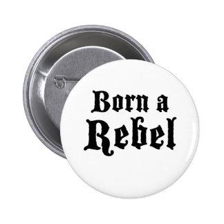 Born a Rebel Pin