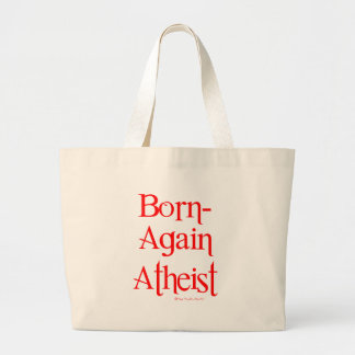 Born-Again Atheist Large Tote Bag