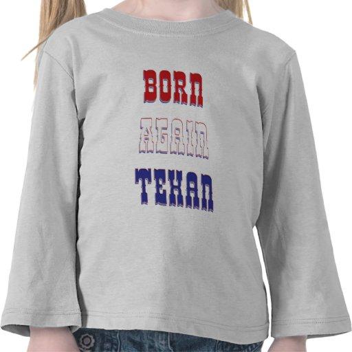 Born Again Texan Tee Shirts