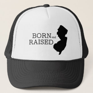 Born and Raised New Jersey Trucker Hat