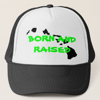 BORN AND RAISED TRUCKER HAT