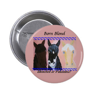 Born Blond Bleached Or Palomino Buttons