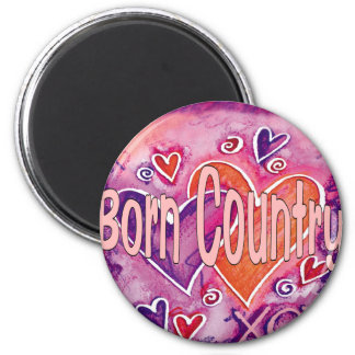 Born Country 6 Cm Round Magnet