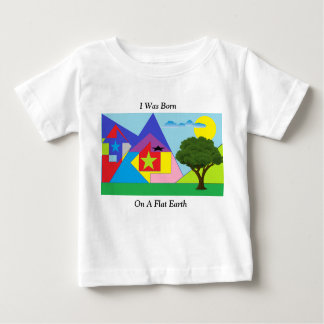 Born Flat Earther Baby T-Shirt