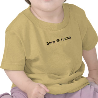 Born home tee shirt