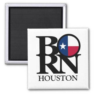 BORN Houston Texas Magnet