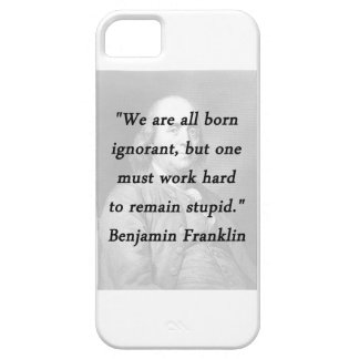 Born Ignorant - Benjamin Franklin iPhone 5 Case