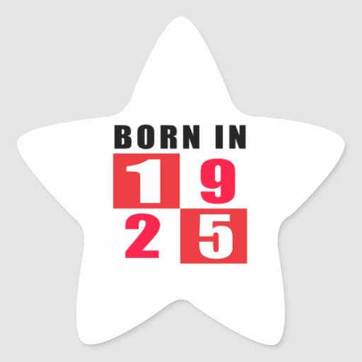 Born In 1925 Birthday Designs Star Stickers