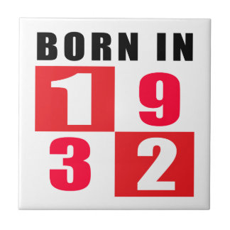 Born In 1932 Birthday Designs Ceramic Tiles