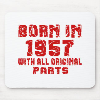 Born In 1957 With All Original Parts Mouse Pad