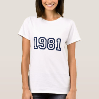Born in 1981 birth year t-shirt